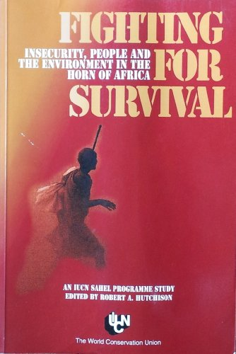 Fighting for Survival: Insecurity People and the Environment in the Horn of Africa