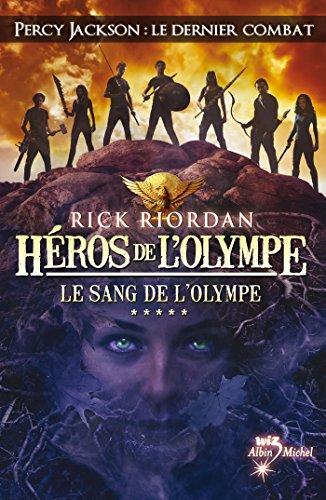Héros de l'Olympe - tome 5 : Le Sang de l'Olympe (A.M.ROMANS ADOS) par Rick Riordan