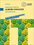 Alberi infiniti testi semplificati. Per le Scuole superiori. Con e-book. Con espansione online