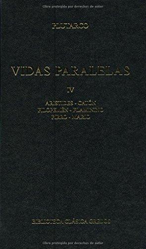 Vidas paralelas. Vol. Iv: Aristides; Catón; Filepemén; Flaminino; Pirro; Mario (B. BÁSICA GREDOS) por PLUTARCO .