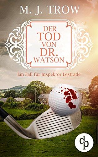 Gebraucht, Der Tod von Dr. Watson: Ein Fall für Inspektor Lestrade gebraucht kaufen  Wird an jeden Ort in Deutschland