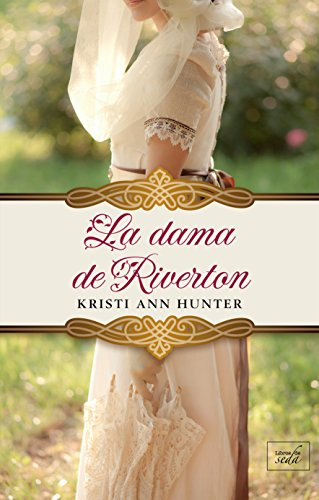 LA DAMA DE RIVERTON (Hawthorne House-4) por Kristi Ann Hunter