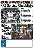 KFZ Service Checkliste - Wartung - Service - Kontrolle - Protokoll - Notizen: inkl. Schnellcheckliste