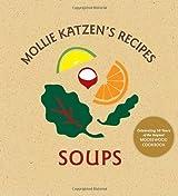 Mollie Katzen's Recipes: Soups: Easel Edition by Katzen, Mollie (2007) Spiral-bound