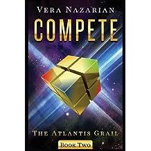 Compete (The Atlantis Grail) by Vera Nazarian (2015-08-15)