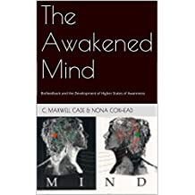 The Awakened Mind: Biofeedback and the Development of Higher States of Awareness (English Edition)