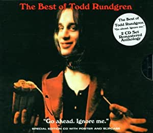 The Best of Todd Rundgren - Go Ahead Ignore Me: Anthology