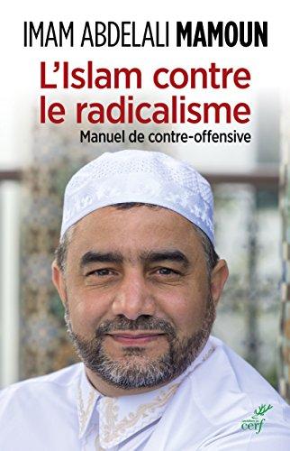 L'islam contre le radicalisme : Manuel de contre-offensive