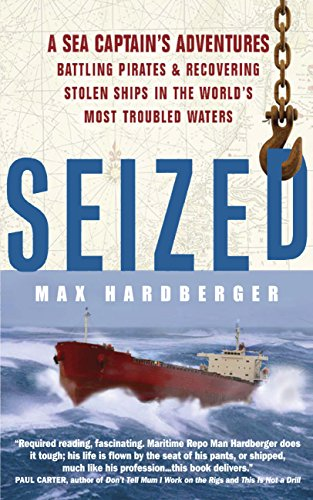 Seized!: A Sea Captain's Adventures Battling Pirates and Recovering Stolen Ships in the World's Most Troubled Waters (English Edition)