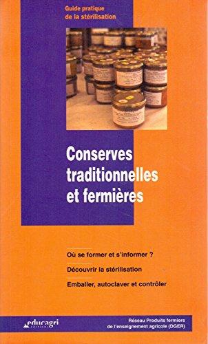 CONSERVES TRADITIONNELLES ET FERMIERES. Guide pratique de la stérilisation par Collectif
