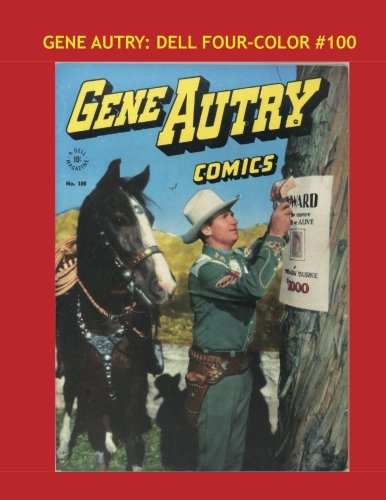 Gene Autry: Dell Four Color #100: The Incredible Cowboy Star in his own Comic - All Stories - No Ads -