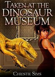 Taken at the Dinosaur Museum (Dinosaur Erotica)