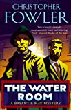The Water Room: (Bryant & May Book 2)