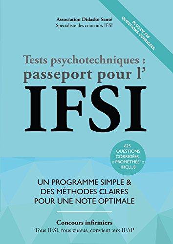Tests Psychotechniques : Passeport pour l'IFSI - Edition 2018 - Réussir les Tests d'Aptitude des Concours Infirmiers et IFAP (Tests d'aptitude, d'attention et Prométhée inclus)