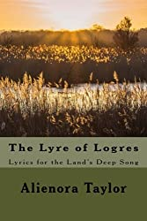 The Lyre of Logres: Lyrics for the Land's Deep Song