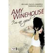 Amy Winehouse: I'm no good