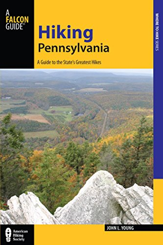 Hiking Pennsylvania: A Guide to the State's Greatest Hikes (State Hiking Guides Series) (English Edition)