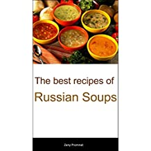 The best recipes of Russian Soups (English Edition)