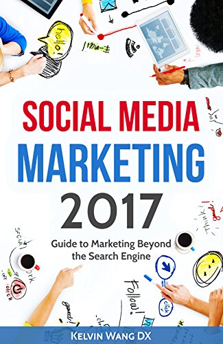 social-media-marketing-2017-guide-to-marketing-beyond-the-search-engine-twitter-facebook-youtube-lin