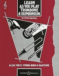 Learn as You Play Trombone / Euphonium (Treble Clef): Tutor Book