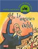 """Afficher """"Le magicien Oulala"""""""