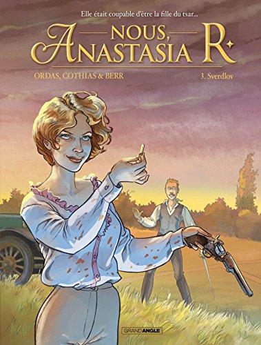 Nous, Anastasia R. - volume 3 - Retour à Sverdlov