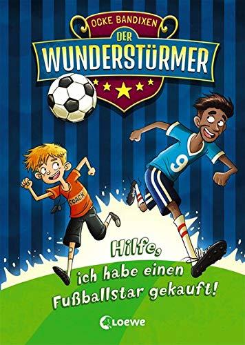 Der Wunderstürmer - Hilfe, ich habe einen Fußballstar gekauft! (Bücher, Die Ich Gekauft Habe)
