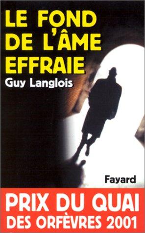 Le Fond de l'âme effraie - Prix Quai des Orfèvres 2001