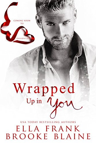 Wrapped Up in You : A Valentine's Day Short Story (Kindle Single) (English Edition)