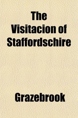 The Visitacion of Staffordschire