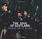 By Max Milligan The Soul of Scotland: Anam na h-Alba (1st Edition) [Hardcover]