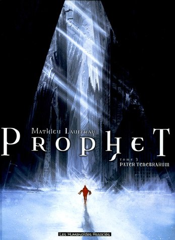 Prophet, Tome 3 : Pater Tenebrarum