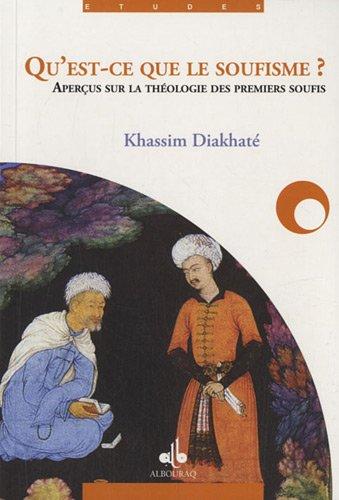 Qu'est-ce que le soufisme ? : Principes et fondements