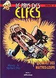 Le Pays des elfes - Le Secret des maîtres-loups - Vents d'Ouest - 01/01/1993