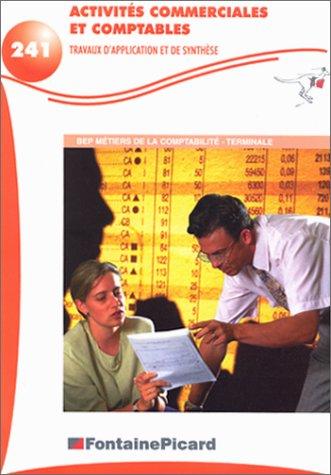 Activités commerciales et comptables BEP Métiers de la comptabilité Terminale. Travaux d'application et de synthèse