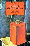 Un Chocolat chez Hanselmann : roman / Rosetta Loy   Loy, Rosetta. Auteur