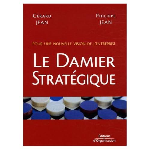Le damier stratégique: Pour une nouvelle vision de l'entreprise