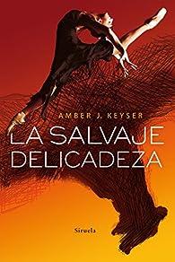 La salvaje delicadeza par Amber J. Keyser