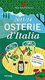 Osterie d´Italia 2013/14: Über 1.700 Adressen, ausgewählt und empfohlen von SLOW FOOD (Hallwag Gastronomische Reiseführer) - Slow Food Editore
