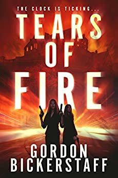 Tears of Fire: The clock is ticking (A Lambeth Group Thriller) by [Bickerstaff, Gordon]