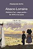 Alsace-Lorraine: Histoire d'un pays perdu (Texto) (French Edition)
