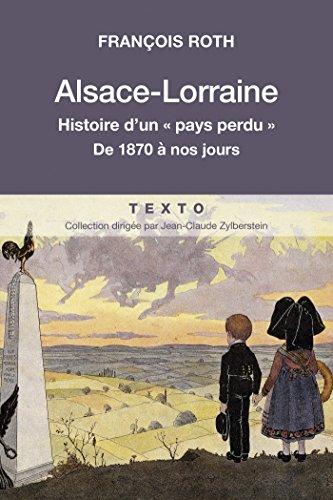 Alsace-Lorraine: Histoire d'un pays perdu (Texto)