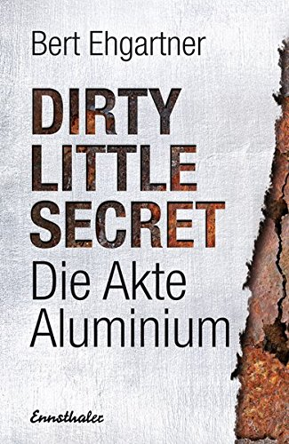 Dirty little secret - Die Akte Aluminium - Aluminium-buch