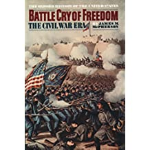 The Illustrated Battle Cry of Freedom: The Civil War Era (Oxford History of the United States)