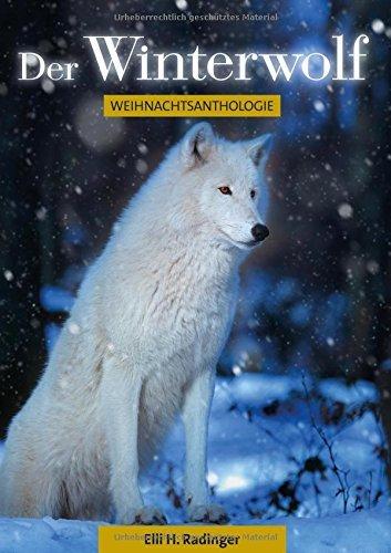 Der Winterwolf (German Edition) by Elli H. Radinger (2015-10-06)