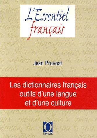 Les dictionnaires français : Outils d'une langue et d'une culture