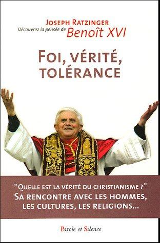 Foi, vérité, tolérance : Le christianisme et la rencontre des religions par Joseph Ratzinger