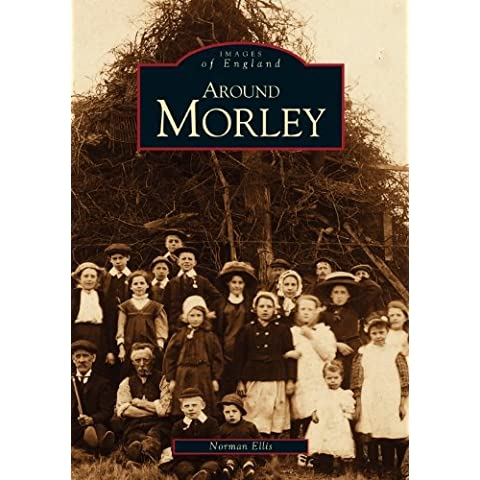 Around Morley (Archive Photographs) by Norman Ellis (1998-07-30)