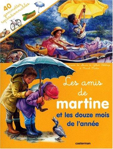 LES AMIS DE MARTINE ET LES DOUZE MOIS DE L'ANNEE. Avec 40 gommettes repositionnables
