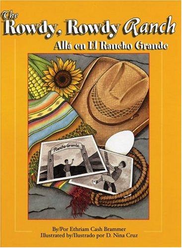 The Rowdy, Rowdy Ranch / Alla En El Rancho Grande por Ethriam Cash Brammer